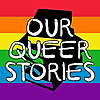 Our Queer Stories