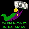 Earn Money in Pajamas - Making Money without Leaving the House