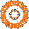 Seattle Families of Multiples A Club for Families of Twins, Triplets & More