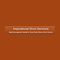 Inspirational Sermons - Short Youth (Teens), Men & Women Devotionals