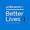 PROBESEVEN's BETTER LIVES