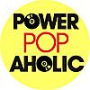 Powerpopaholic