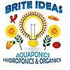 Brite Ideas Aquaponics, Hydroponics & Organics