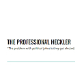 The Professional Heckler