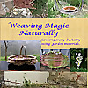Weaving magic naturally