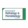 Indian Journal of Pathology and Microbiology