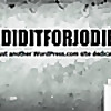 Ididitforjodie - Dedicated to dastardly deeds and detritus