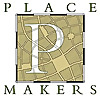 PlaceMakers | PlaceShakers and Newsmakers