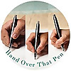 Hand Over That Pen pens & perspective for all hands, great and small