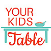 Your Kid's Table