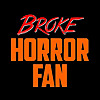 Broke Horror Fan