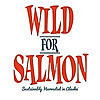 Wild For Salmon - Recipes
