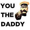 YOU THE DADDY