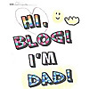 Hi Blog! I'm Dad.