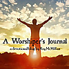A Worshiper's Journal | Devotional Blog on God