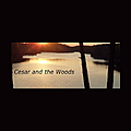 Cesar and The Woods