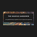 The Hospice Gardener