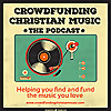 Crowdfunding Christian Music | The Podcast