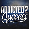Addicted 2 Success