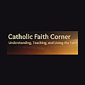 Catholic Faith Corner
