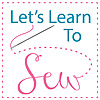 Let's Learn To Sew