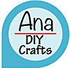 Ana - DIY Crafts | Craft Tutorials