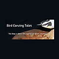 Bird Carvings Tales | The Blog About The Experience Of Carving Birds