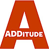 ADDitude | Inside the ADHD mind