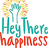 Hey There Happiness