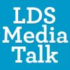 LDS Media Talk