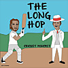 The Long Hop Cricket Podcast