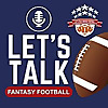 Let's Talk Fantasy Football | Brutally Honest Fantasy Football Advice