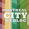 Montreal City Weblog | what's happening