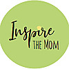 Inspire the Mom | Blog to inspire moms