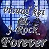 visual Kei & J-Rock Forever SINGLE & ALBUM
