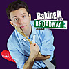 Baking It on Broadway!