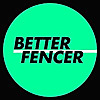 BETTER FENCER