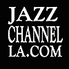 JAZZ CHANNEL LA