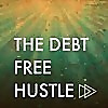 The Debt Free Hustle | Our Hustle From 6 Figures of Debt To Financial Freedom