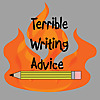 Terrible Writing Advice