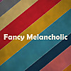 Fancy Melancholic