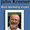 Book Marketing Bestsellers | Book Marketing Tips from John Kremer