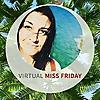 Virtual Miss Friday