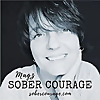 SOBER COURAGE | from liquid courage to sober courage