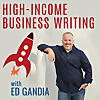 High-Income Business Writing Podcast