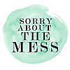 Sorry About The Mess | A family lifestyle and travel blog