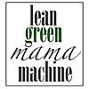 lean green mama machine | Family Lifestyle Blog