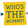 Who's the Mummy?