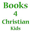 Books 4 Christian Kids