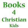 Books 4 Christian Kids